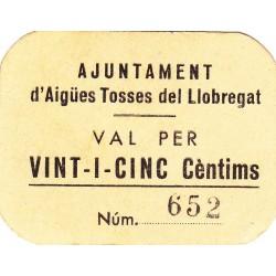 España 25 Cts. 1937. AIGUES TOSSES DEL LLOBREGAT-(B). SC/SC-. (Ayuntamiento). MUY RARO/A. y mas asi. TU. 47 a - LGC. 28 B