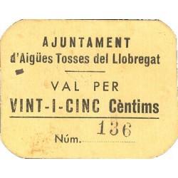 España 25 Cts. 1937. AIGUES TOSSES DEL LLOBREGAT-(B). SC-. (Cartoncillo). (Ayuntamiento). MUY RARO/A. y mas asi. TU. 47 - LGC.