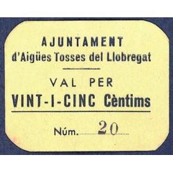 España 25 Cts. 1937. AIGUES TOSSES DEL LLOBREGAT-(B). SC-. (Nuevo con lev.marquita). (Ayuntamiento). MUY RARO/A. y mas asi. TU